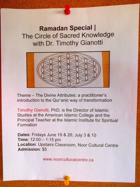 Noor Cultural Centre - Circle of Sacred Knowledge with Dr Timothy Gianotti Flyer - 123 Wynford Drive, Don Mills - Friday Jumah June 19 2015